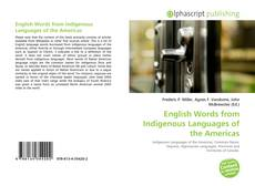 Bookcover of English Words from Indigenous Languages of the Americas