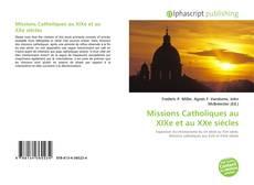 Buchcover von Missions Catholiques au XIXe et au XXe siècles