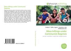 Bookcover of Mass killings under Communist Regimes