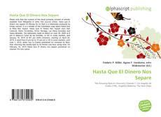 Bookcover of Hasta Que El Dinero Nos Separe