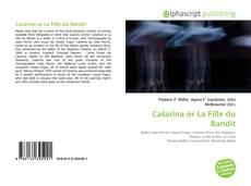 Couverture de Catarina or La Fille du Bandit
