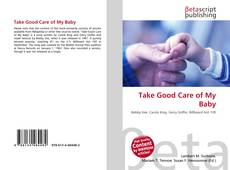 Bookcover of Take Good Care of My Baby