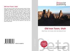 Bookcover of Old Iron Town, Utah