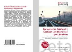 Bahnstrecke Frýdlant v Čechách–Jindřichovice pod Smrkem kitap kapağı