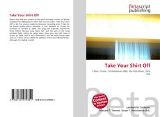 Bookcover of Take Your Shirt Off