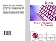 Bookcover of Jet Grind Radio (Game Boy Advance)