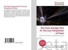 Обложка The Toxic Avenger Part III: The Last Temptation of Toxie