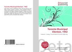 Borítókép a  Toronto Municipal Election, 1942 - hoz