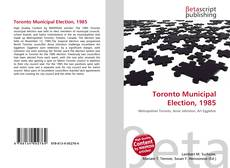 Обложка Toronto Municipal Election, 1985
