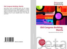 Bookcover of Old Congress Building, Manila