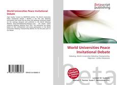 Bookcover of World Universities Peace Invitational Debate