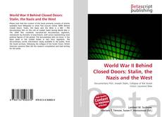 Обложка World War II Behind Closed Doors: Stalin, the Nazis and the West