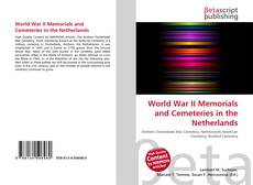 Bookcover of World War II Memorials and Cemeteries in the Netherlands