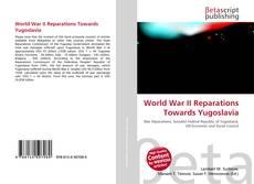 Bookcover of World War II Reparations Towards Yugoslavia
