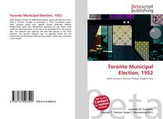 Bookcover of Toronto Municipal Election, 1952