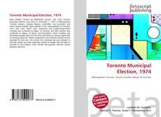 Borítókép a  Toronto Municipal Election, 1974 - hoz