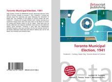 Bookcover of Toronto Municipal Election, 1941