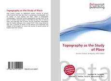 Bookcover of Topography as the Study of Place