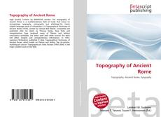 Bookcover of Topography of Ancient Rome