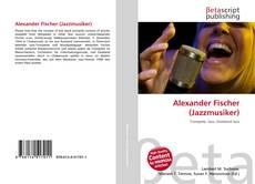 Обложка Alexander Fischer (Jazzmusiker)
