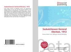Bookcover of Saskatchewan General Election, 1912
