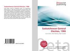 Bookcover of Saskatchewan General Election, 1986