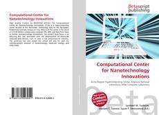 Bookcover of Computational Center for Nanotechnology Innovations