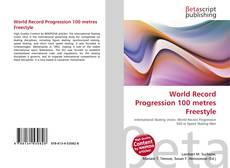 Borítókép a  World Record Progression 100 metres Freestyle - hoz