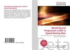 Обложка World Record Progression 3,000 m Speed Skating Men
