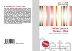 Обложка Trafford Council Election, 2008