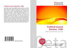 Bookcover of Trafford Council Election, 1990