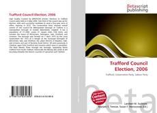 Обложка Trafford Council Election, 2006
