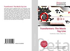 Bookcover of Transformers: The Movie Toy Line