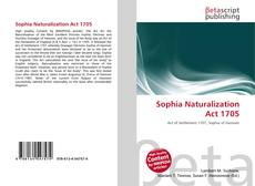 Bookcover of Sophia Naturalization Act 1705