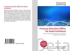 Bookcover of Treasury Executive Office for Asset Forfeiture