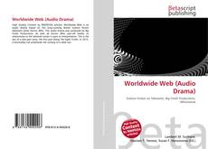 Couverture de Worldwide Web (Audio Drama)