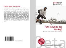 Bookcover of Patrick White (Ice Hockey)