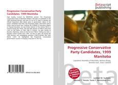 Progressive Conservative Party Candidates, 1999 Manitoba的封面