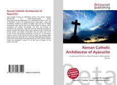 Bookcover of Roman Catholic Archdiocese of Ayacucho