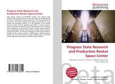 Couverture de Progress State Research and Production Rocket Space Center
