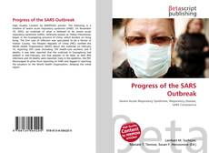 Bookcover of Progress of the SARS Outbreak