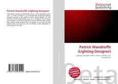 Couverture de Patrick Woodroffe (Lighting Designer)