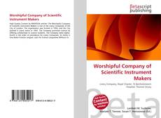 Bookcover of Worshipful Company of Scientific Instrument Makers
