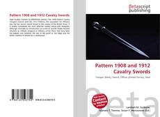 Bookcover of Pattern 1908 and 1912 Cavalry Swords