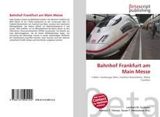 Bookcover of Bahnhof Frankfurt am Main Messe