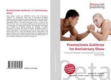 Promociones Gutiérrez 1st Anniversary Show kitap kapağı