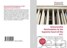 Unsuccessful Nominations to the Supreme Court of the U.S. kitap kapağı