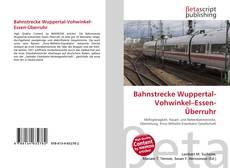Обложка Bahnstrecke Wuppertal-Vohwinkel–Essen-Überruhr