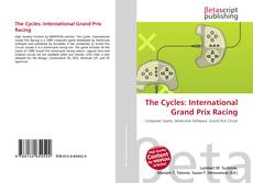 Bookcover of The Cycles: International Grand Prix Racing