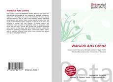 Bookcover of Warwick Arts Centre